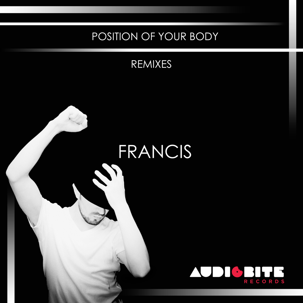 Francis - Position Of Your Body (Remixes EP)